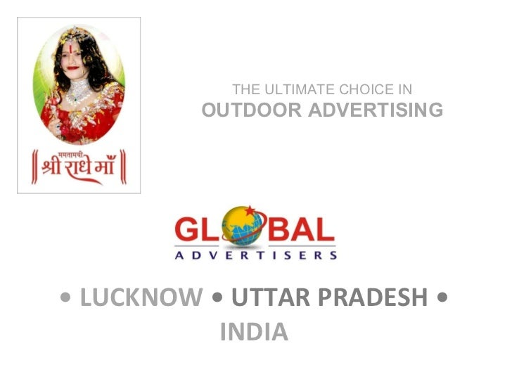 •  LUCKNOW  • UTTAR PRADESH •  INDIA THE ULTIMATE CHOICE IN  OUTDOOR ADVERTISING