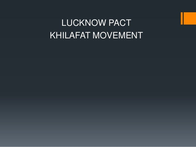 the lucknow pact Editor's note: the lucknow pact was an agreement between the indian national  congress, led by bal gangadhar tilak, and the all-india muslim league, led by.
