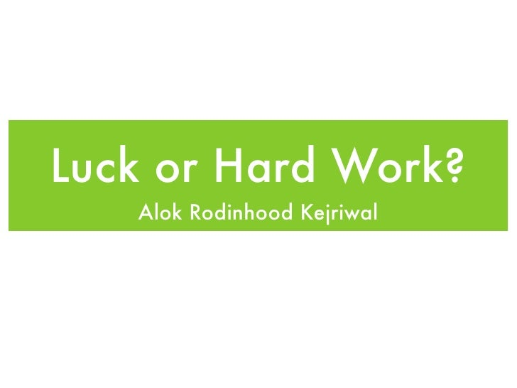 Luck or Hard Work?   Alok Rodinhood Kejriwal