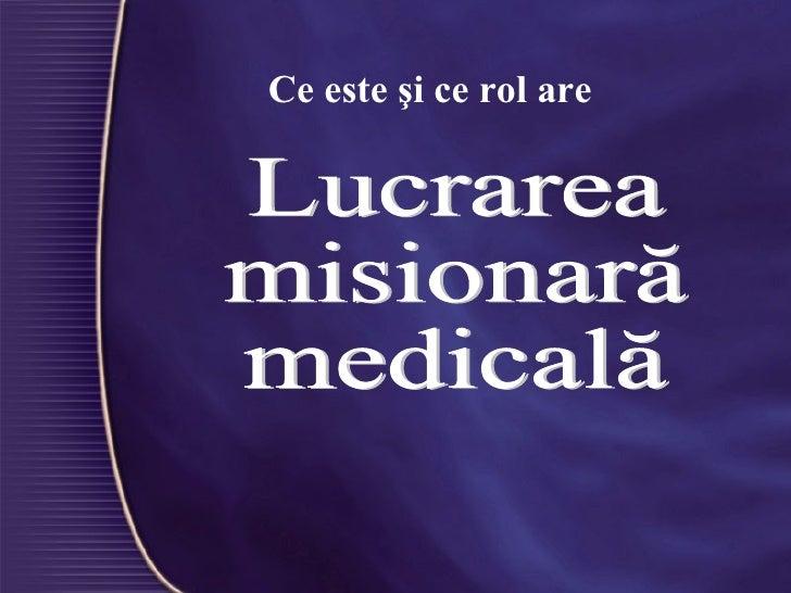Lucrarea  misionară  medicală Ce este şi ce rol are