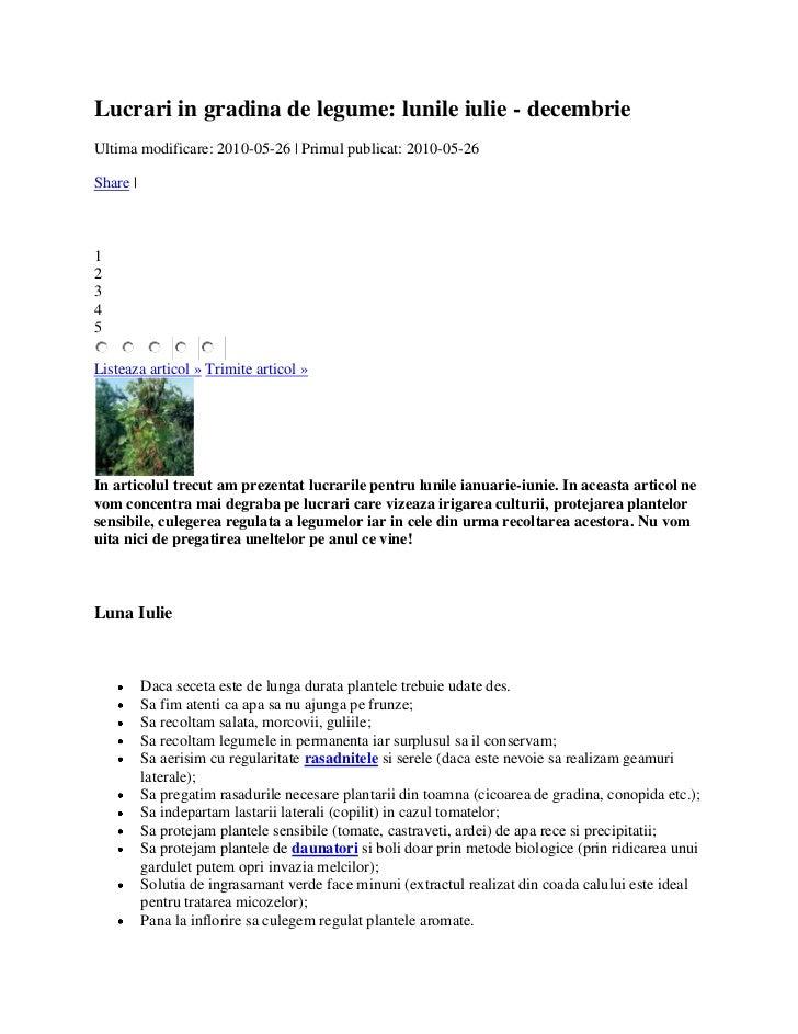 Lucrari in gradina de legume: lunile iulie - decembrieUltima modificare: 2010-05-26   Primul publicat: 2010-05-26Share  12...