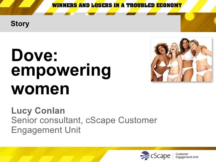 Story Dove:  empowering  women  Lucy Conlan Senior consultant, cScape Customer  Engagement Unit