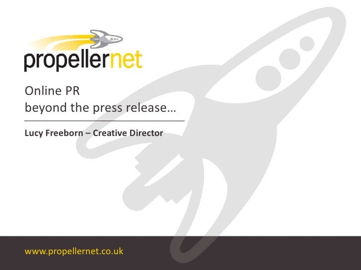 Online PRbeyond the press release…<br />Lucy Freeborn – Creative Director<br />