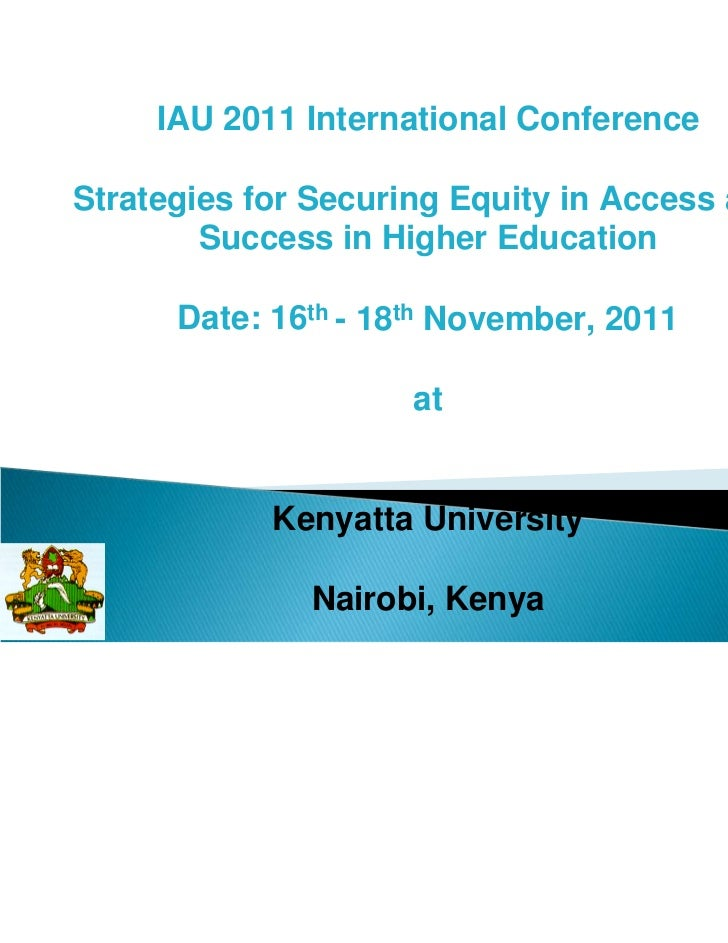 IAU 2011 International ConferenceStrategies for Securing Equity in Access and        Success in Higher Education      Date...