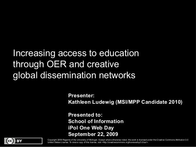 Increasing access to educationthrough OER and creativeglobal dissemination networks                             Presenter:...