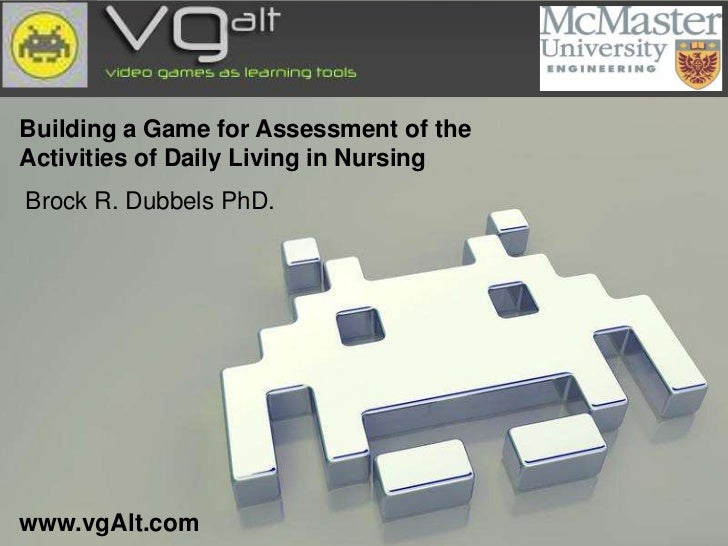 Building a Game for Assessment of theActivities of Daily Living in NursingBrock R. Dubbels PhD.www.vgAlt.com