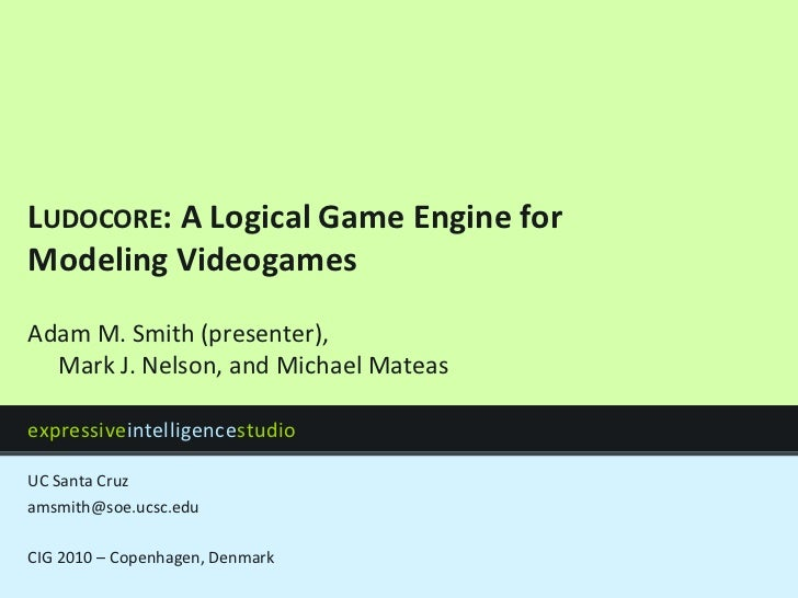 Ludocore: A Logical Game Engine for Modeling Videogames