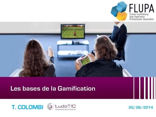 Les bases de la Gamification T. COLOMBI 20/06/2014