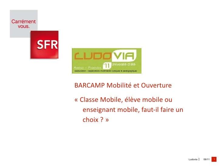 BARCAMP Mobilité et Ouverture «Classe Mobile, élève mobile ou enseignant mobile, faut-il faire un choix ?»