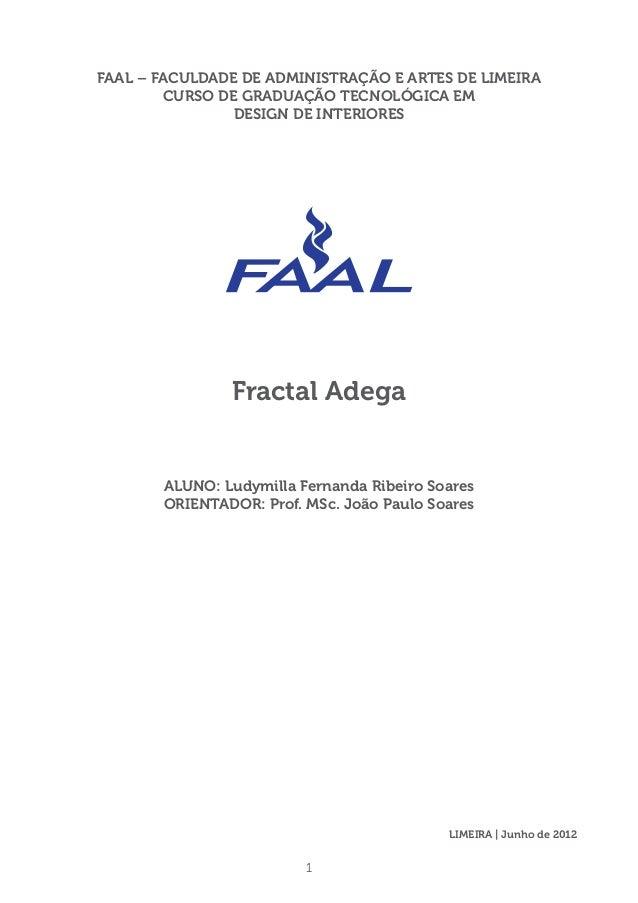 FAAL – FACULDADE DE ADMINISTRAÇÃO E ARTES DE LIMEIRA        CURSO DE GRADUAÇÃO TECNOLÓGICA EM                DESIGN DE INT...