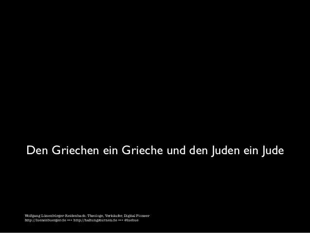 Den Griechen ein Grieche und den Juden ein JudeWolfgang Lünenbürger-Reidenbach: Theologe, Verkäufer, Digital Pioneerhttp:/...