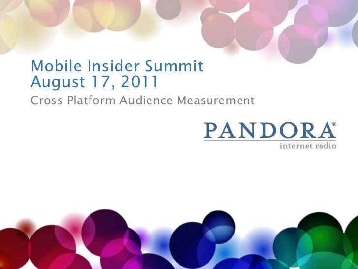 Mobile Insider SummitAugust 17, 2011<br />Cross Platform Audience Measurement<br />