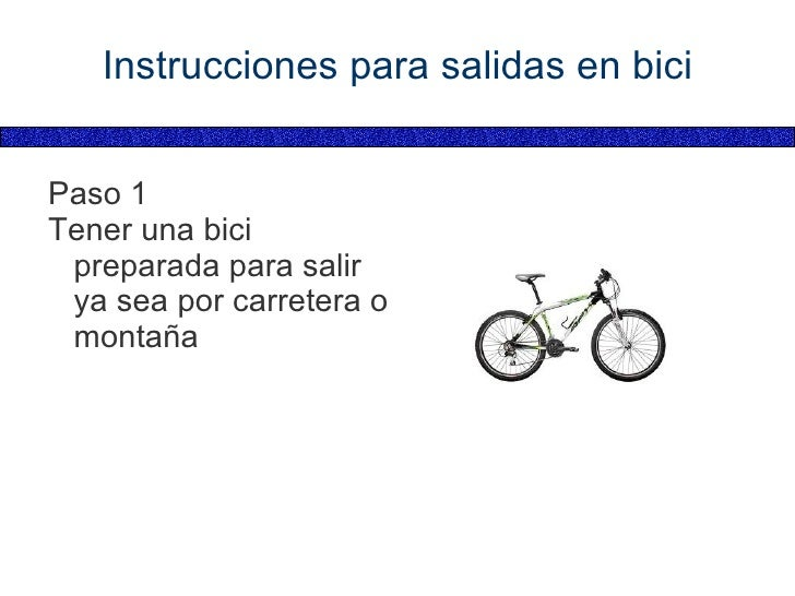 Instrucciones para salidas en bici <ul><li>Paso 1