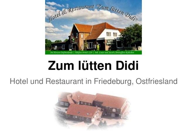 Zum lütten Didi Hotel und Restaurant in Friedeburg, Ostfriesland