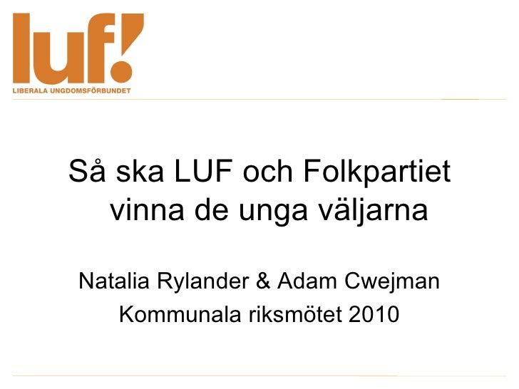 Så ska LUF och Folkpartiet vinna de unga väljarna