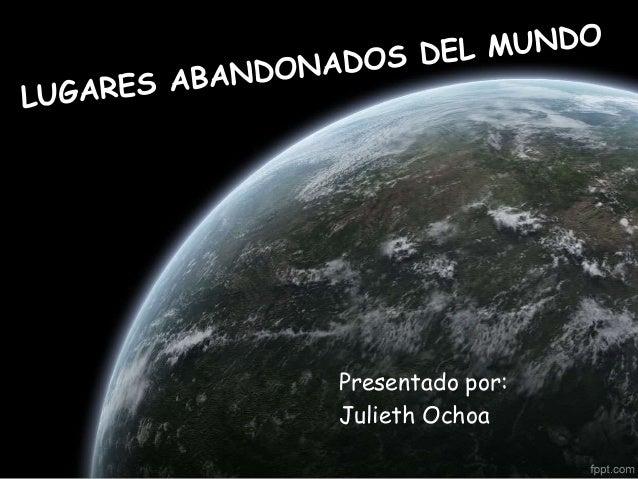 Presentado por:  Julieth Ochoa