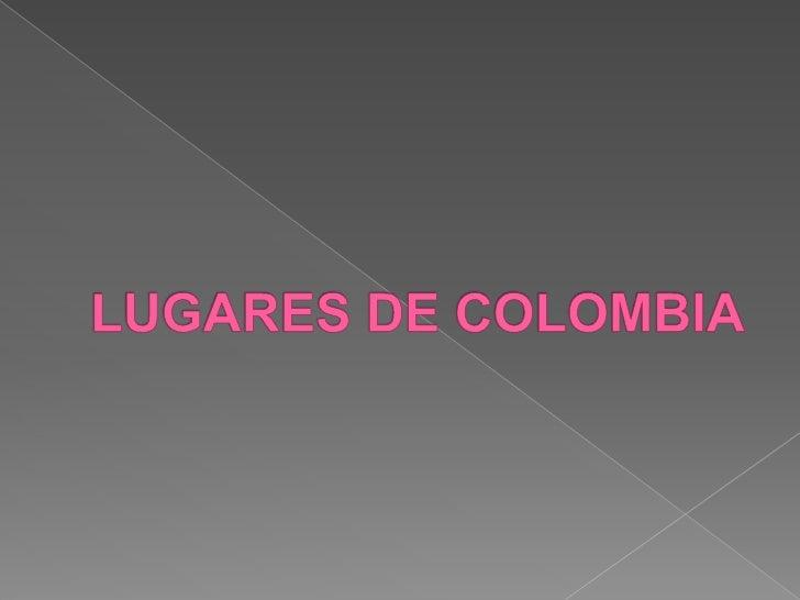Lugares De Colombia[1]