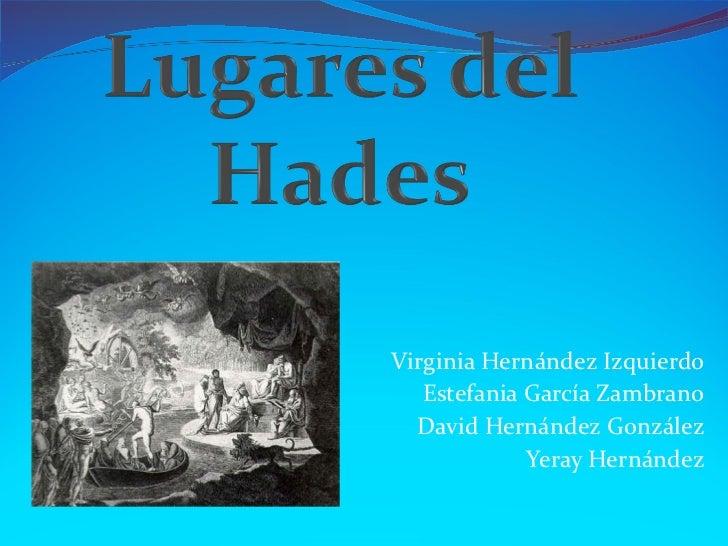 Virginia Hernández Izquierdo Estefania García Zambrano David Hernández González Yeray Hernández