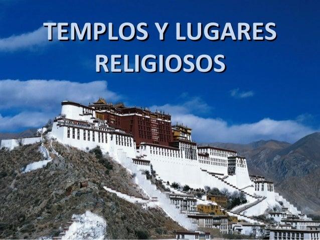 TEMPLOS Y LUGARESTEMPLOS Y LUGARES RELIGIOSOSRELIGIOSOS