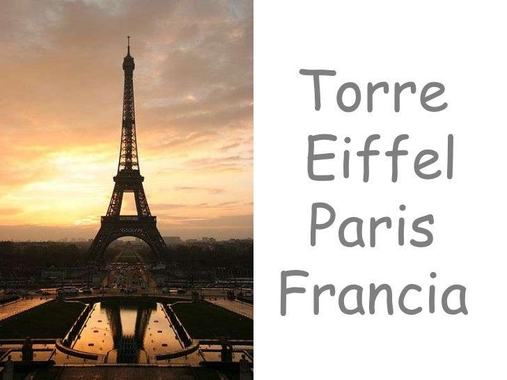 Torre <br />Eiffel<br />Paris <br />Francia <br />Paris  =)<br />