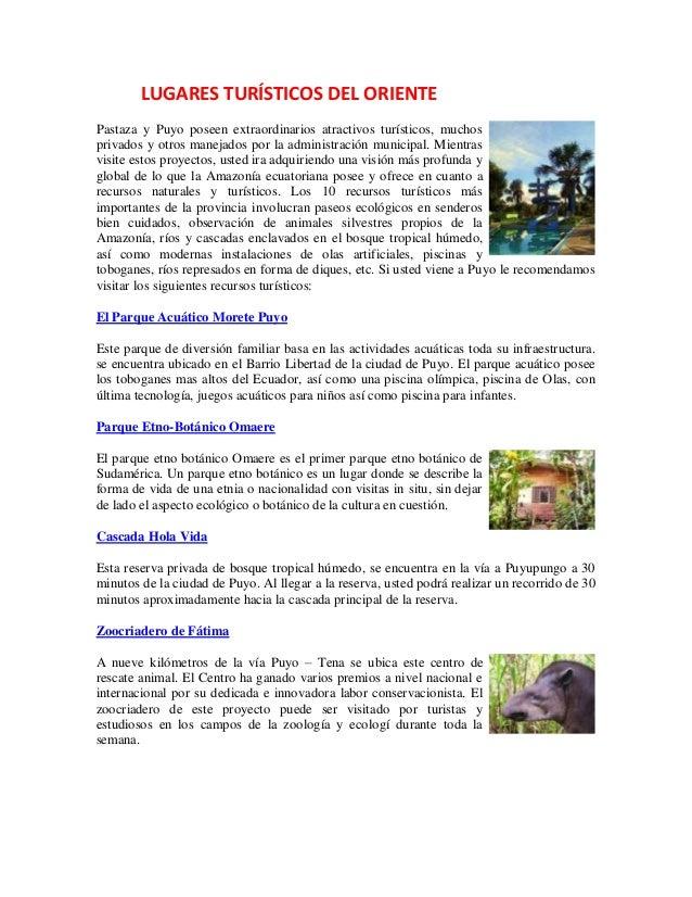 LUGARES TURÍSTICOS DEL ORIENTEPastaza y Puyo poseen extraordinarios atractivos turísticos, muchosprivados y otros manejado...