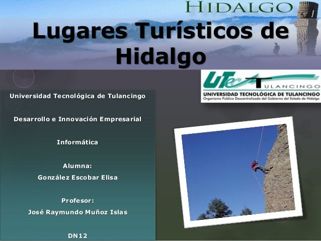 Lugares Turísticos de            HidalgoUniversidad Tecnológica de Tulancingo Desarrollo e Innovación Empresarial         ...