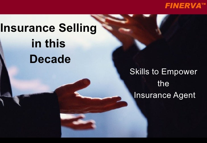 Insurance Selling  in this  Decade Skills to Empower  the  Insurance Agent
