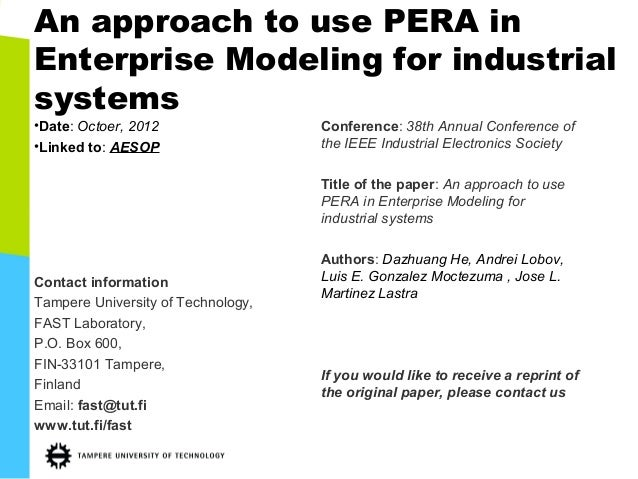 An approach to use PERA inEnterprise Modeling for industrialsystems•Date: Octoer, 2012                 Conference: 38th An...