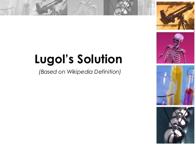 Lugol's Solution (Based on Wikipedia Definition)