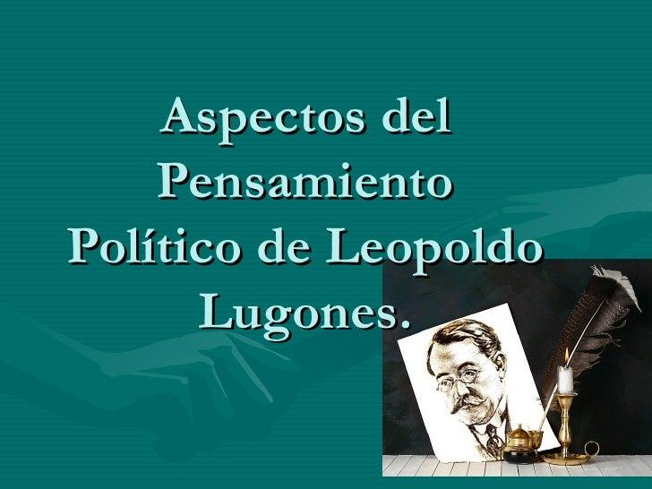 Aspectos del Pensamiento Político de Leopoldo Lugones.