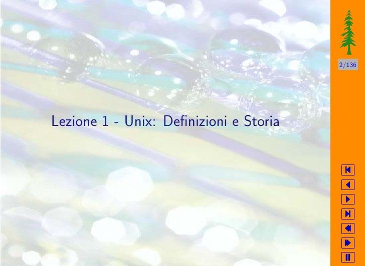 2/136     Lezione 1 - Unix: Definizioni e Storia