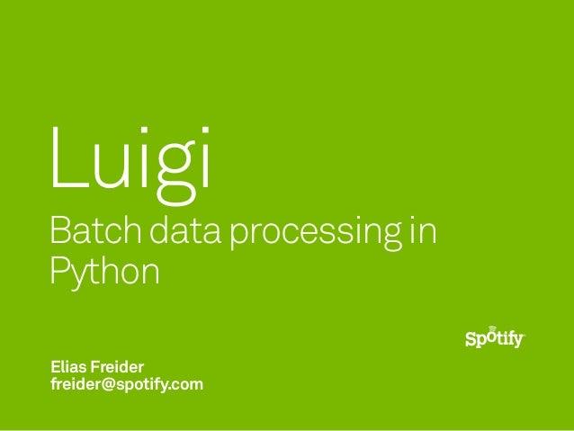 Luigi - Batch Data Processing in Python (PyData SV 2013)