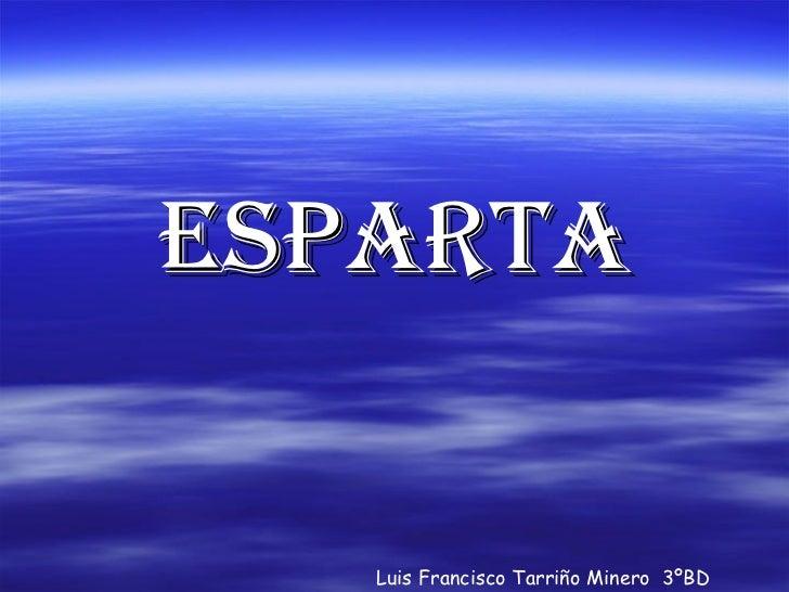 Esparta Luis Francisco Tarriño Minero  3ºBD