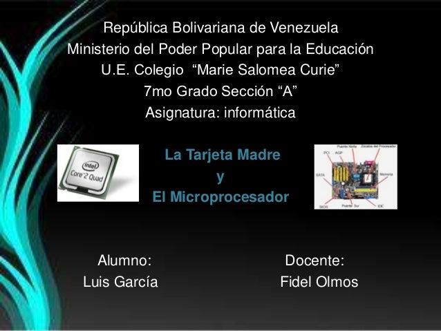 """República Bolivariana de Venezuela Ministerio del Poder Popular para la Educación U.E. Colegio """"Marie Salomea Curie"""" 7mo G..."""