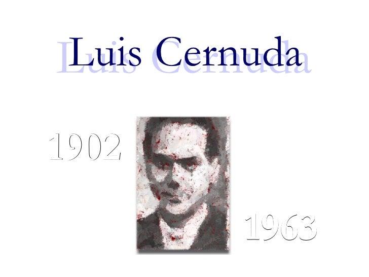 Luis Cernuda Luis Cernuda 1902 1963