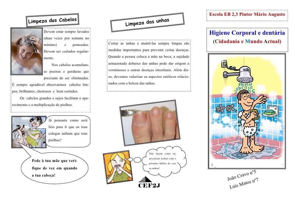 Escola EB 2,3 Pintor Mário Augusto           Limpeza dos Cabelos                                           as unhas       ...