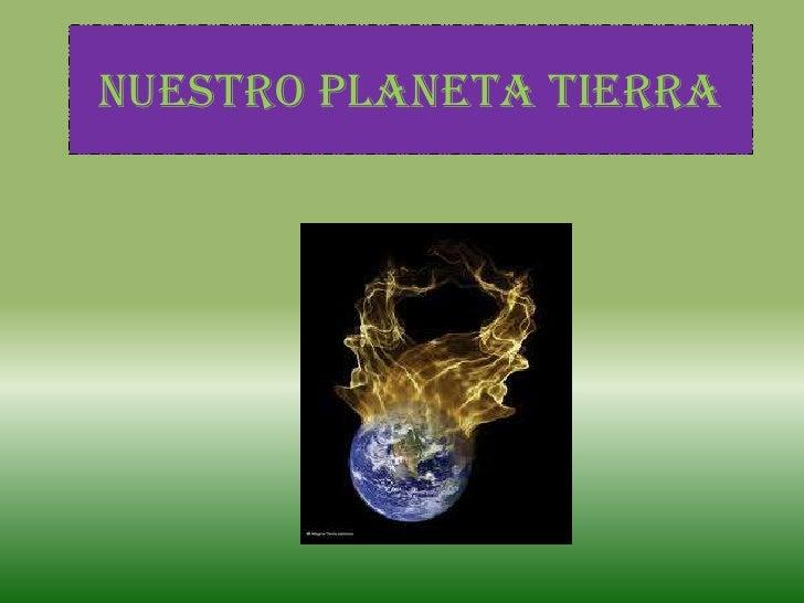 Nuestro planeta tierra<br />