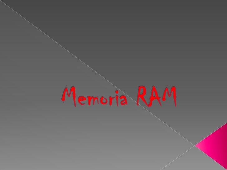    Se utiliza como memoria de trabajo para el sistema operativo, los    programas y la mayoría del software. Es allí dond...