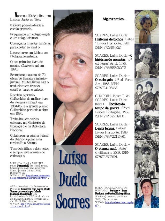 LuísaDuclaSoaresNasceu a 20 de julho , emLisboa, Junto ao Tejo.Escrevepoemasdesde aescola primária.Frequentou um colégio i...