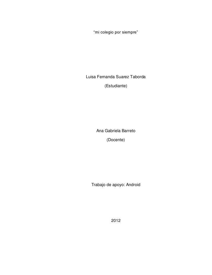 """""""mi colegio por siempre""""Luisa Fernanda Suarez Taborda         (Estudiante)     Ana Gabriela Barreto          (Docente)  Tr..."""