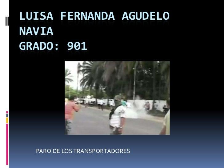 LUISA FERNANDA AGUDELONAVIAGRADO: 901  PARO DE LOS TRANSPORTADORES