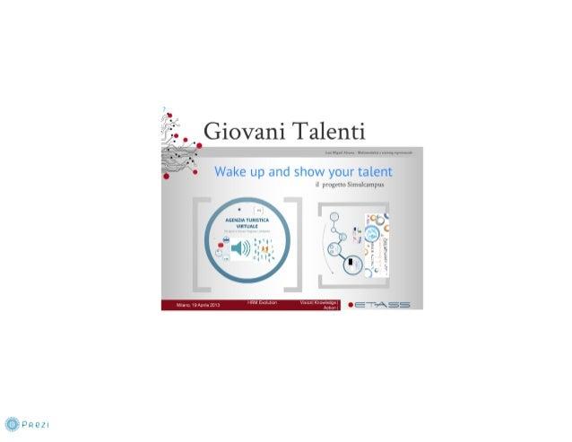 Giovani Talenti -Wake Up and Show Your Talent: il progetto SimulCampus Luis Miguel Alvarez Fresno, ETAss Workshop