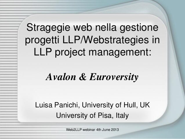 Luisa Panichi - Avalon & Euroversity - Strategie web nella gestione progetti LLP/Webstrategies in LLP project management