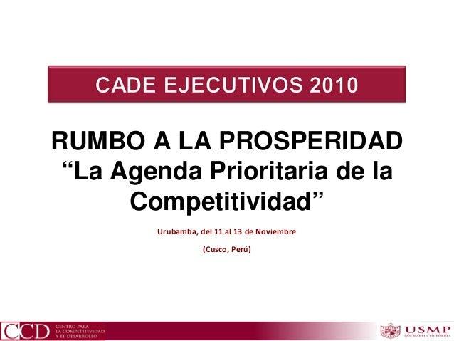 """Urubamba,del11al13deNoviembre (Cusco,Perú) RUMBO A LA PROSPERIDAD """"La Agenda Prioritaria de la Competitividad"""""""