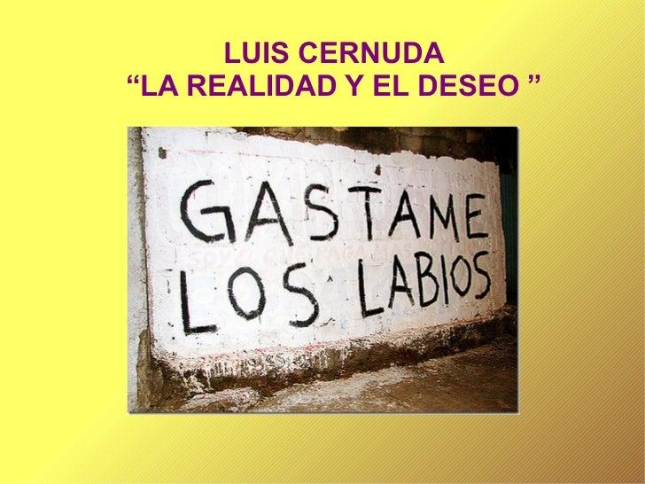 """LUIS CERNUDA """" LA REALIDAD Y EL DESEO """""""