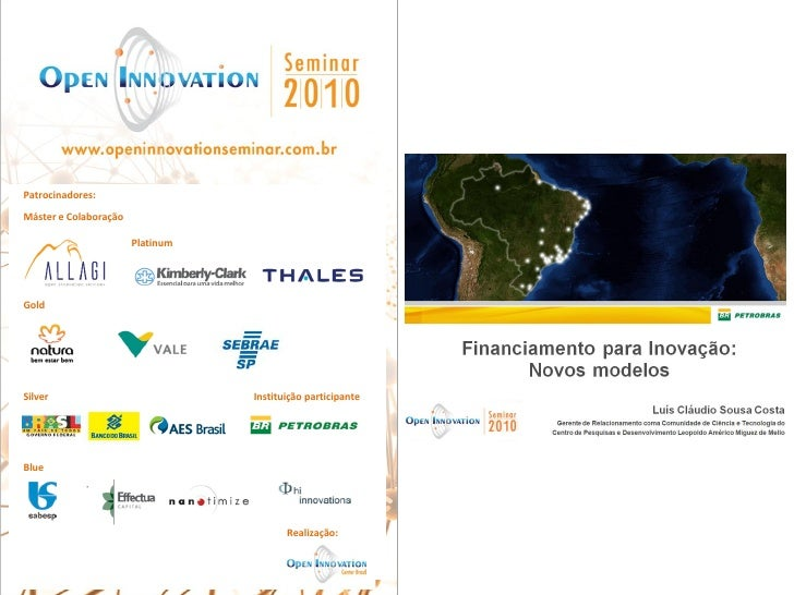 Financiamento para Inovação:       Novos modelos                                       Luís Cláudio Sousa Costa          G...