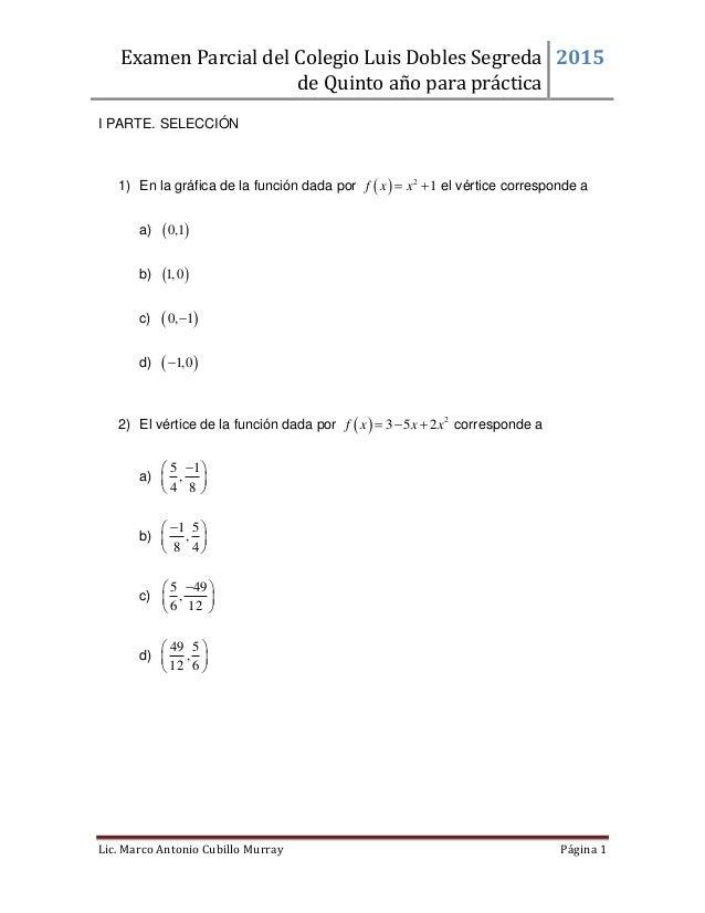 Examen Parcial del Colegio Luis Dobles Segreda de Quinto año para práctica 2015 Lic. Marco Antonio Cubillo Murray Página 1...