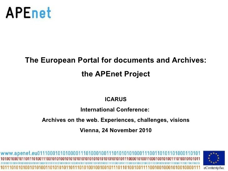 The  European Portal for documents and Archives: the APEnet Project ICARUS International Conference:  Archives on the web....