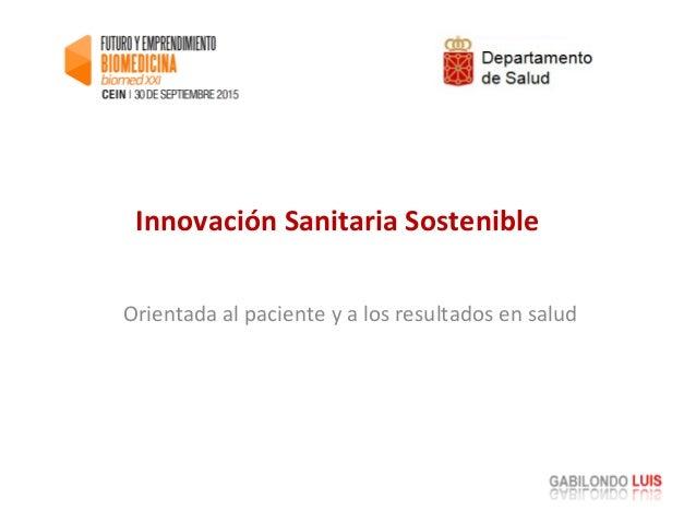 Orientada al paciente y a los resultados en salud Innovación Sanitaria Sostenible