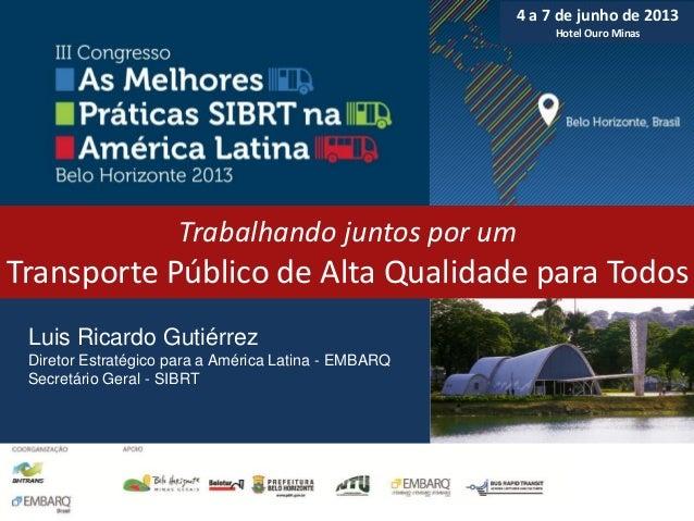 Luis Ricardo GutiérrezDiretor Estratégico para a América Latina - EMBARQSecretário Geral - SIBRTTrabalhando juntos por umT...